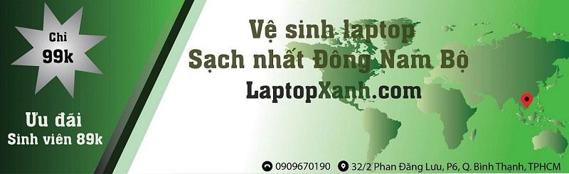 ve-sinh-laptop-sach-nhat-dong-nam-bo-laptopxanh