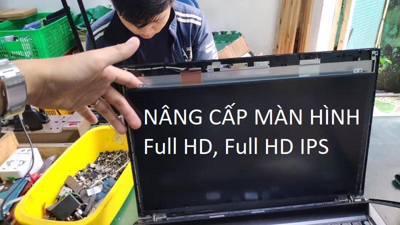 Thay và nâng cấp màn hình full HD IPS cho laptop MSI, Asus, Acer, Dell…